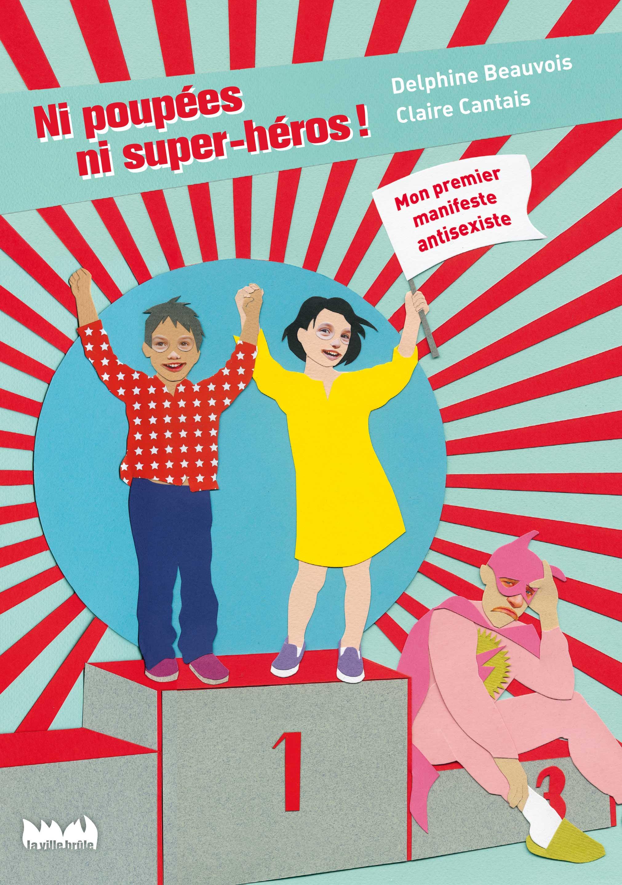 Ni poupées, ni super-héros: mon premier manifeste antisexiste Couverture du livre