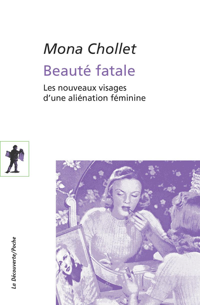 Beauté fatale: Les nouveaux visages d'une aliénation féminine Couverture du livre